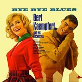 Bye Bye Blues by Bert Kaempfert