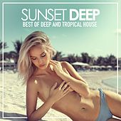 Sunset Deep (Best of Deep & Tropical House) by Various Artists