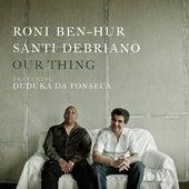 Our Thing de Roni Ben-Hur & Santi DeBriano