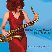 Just The Thing (The Sweethearts Project Revisited) by Kit McClure Band