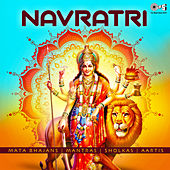 Navratri (Mata Bhajans, Mantras, Sholkas, Aartis) by Various Artists