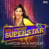 Bollywood Superstar: Karisma Kapoor by Various Artists