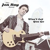 Won't Let You Go by The Jon Hay Band