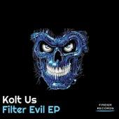 Filter Evil EP by Kolt Us