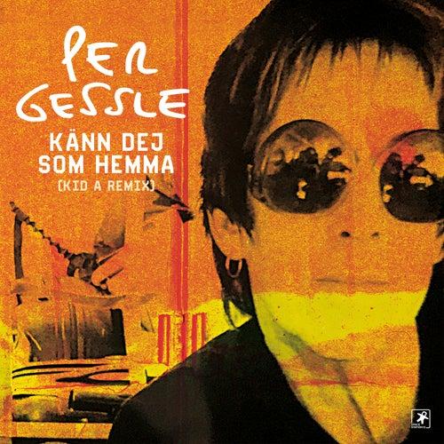 Känn dej som hemma (Kid A Remix) by Per Gessle
