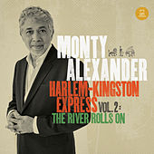 Harlem-Kingston Express Vol. 2: The River Rolls On de Monty Alexander