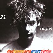 21 Singles by The Jesus and Mary Chain