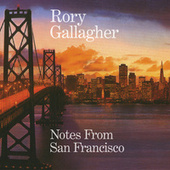 Notes From San Francisco von Rory Gallagher