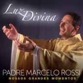 Luz Divina – Nossos Grandes Momentos de Padre Marcelo Rossi