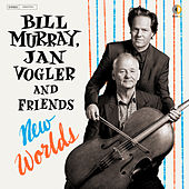 New Worlds by Bill Murray & Jan Vogler