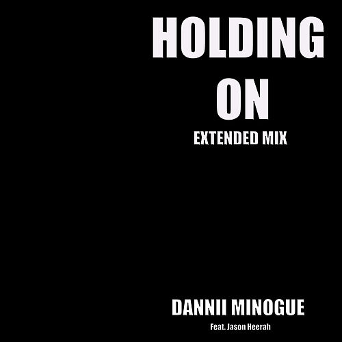 Holding On (Extended Mix) de Dannii Minogue