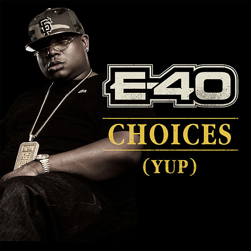 Choices (Yup) by E-40