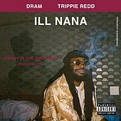 ILL Nana (feat. Trippie Redd) de D.R.A.M.