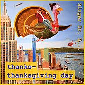Thanks (Thanksgiving Day) by Singer Dr. B...