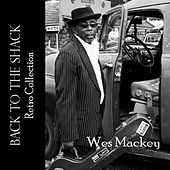 Back to the Shack (Retro Collection) by Wes Mackey