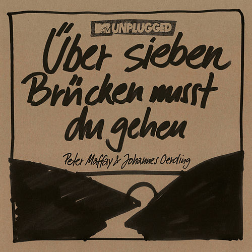 Über sieben Brücken musst du gehn (MTV Unplugged) by Johannes Oerding