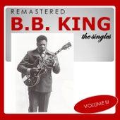 The Singles, Vol. 3 (Remastered) de B.B. King