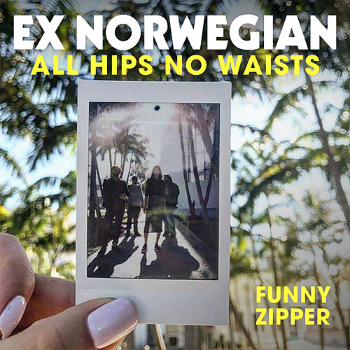 All Hips No Waists by Ex Norwegian