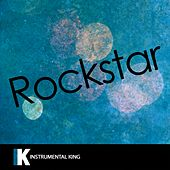 Rockstar (In the Style of Post Malone feat. 21 Savage) [Karaoke Version] by Instrumental King