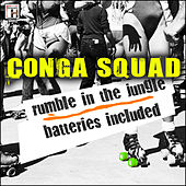 Rumble in the Jungle - Batteries Included de Conga Squad