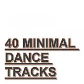 40 Minimal Dance Tracks by Various Artists