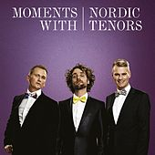 Moments With Nordic Tenors by Nordic Tenors