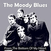 From the Bottom of My Heart von The Moody Blues