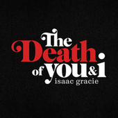 the death of you & i - EP von Isaac Gracie