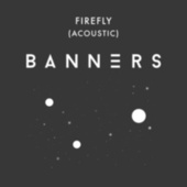 Firefly (Acoustic) von BANNERS