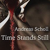 Time Stands Still de Andreas Scholl