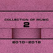 Collection of Music 2010-2016, Vol. 2 by Various Artists