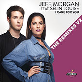 I Care for You: The Remixes V2 by Jeff Morgan