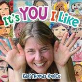 It's You I Like by Kari Thomas Kovick