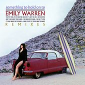 Something to Hold on To (Remixes) von Emily Warren