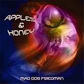 Apples & Honey by Mad Dog Friedman