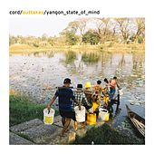 Yangon State Of Mind by Cord Labuhn