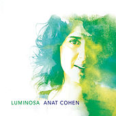 Luminosa by Anat Cohen