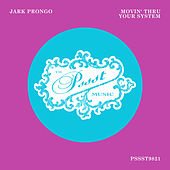 Movin' Thru Your System by Jark Prongo