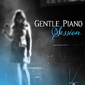 Gentle Piano Session – Jazz 2017, Instrumental Music, Ambient Piano, Relaxed Vibrations von Peaceful Piano