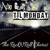 No Guilt 'Til Monday de The Rock N Roll Chorus