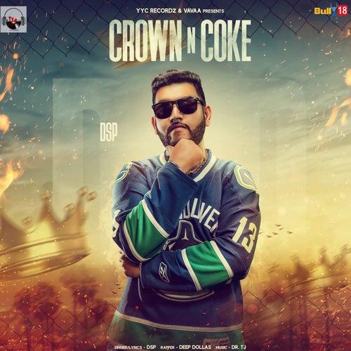 Crown N Coke by D.S.P.