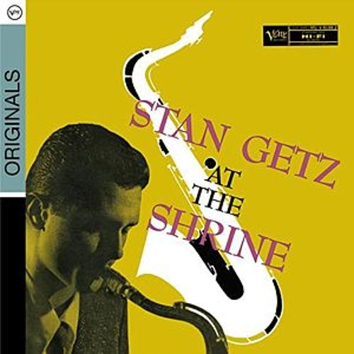 Stan Getz At The Shrine by Stan Getz