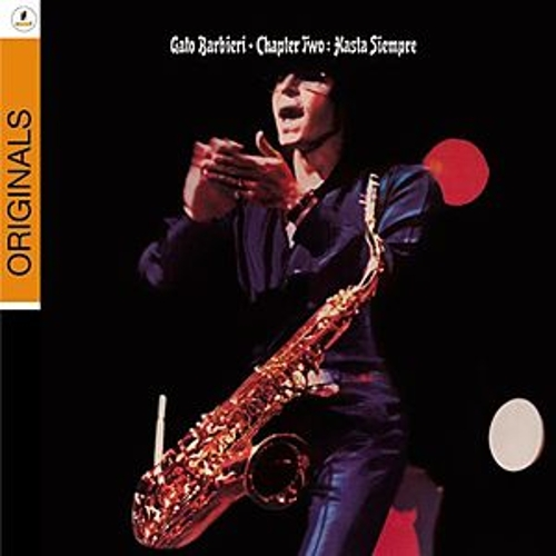 Chapter Two: Hasta Siempre by Gato Barbieri