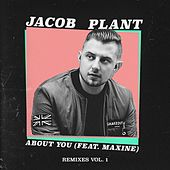 About You (feat. Maxine) (Remixes / Vol.1) (Remixes / Vol.1) by Jacob Plant