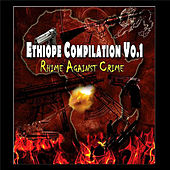 Ethiope Compilation Vo. 1 Rhime Against Crime by Various Artists
