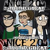 Nice 2.0 (feat. Myverse & Freddy G) by Zitrothegreat