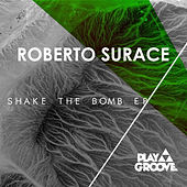 Shake The Bomb Ep by Roberto Surace