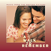 A Walk To Remember by Original Motion Picture Soundtrack