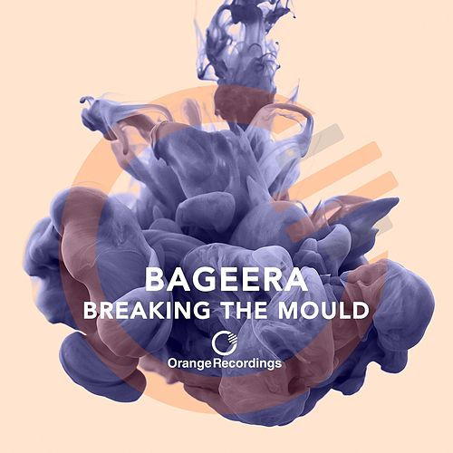 Breaking The Mould - Single by Bageera