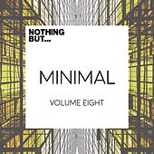 Nothing But... Minimal, Vol. 08 - EP von Various Artists